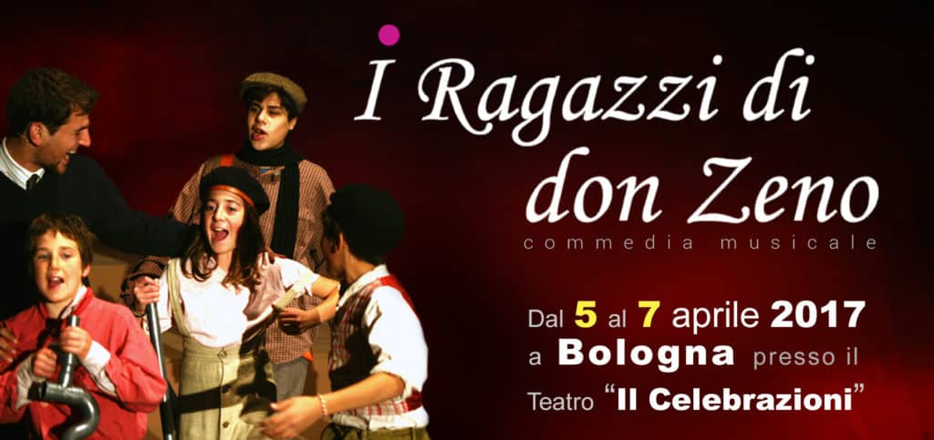 """""""I RAGAZZI DI DON ZENO"""" a Bologna dal 5 al 7 aprile 2017"""